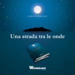 """""""Una strada tra le onde"""", l'avvincente romanzo di Lorenzo Mercurio"""